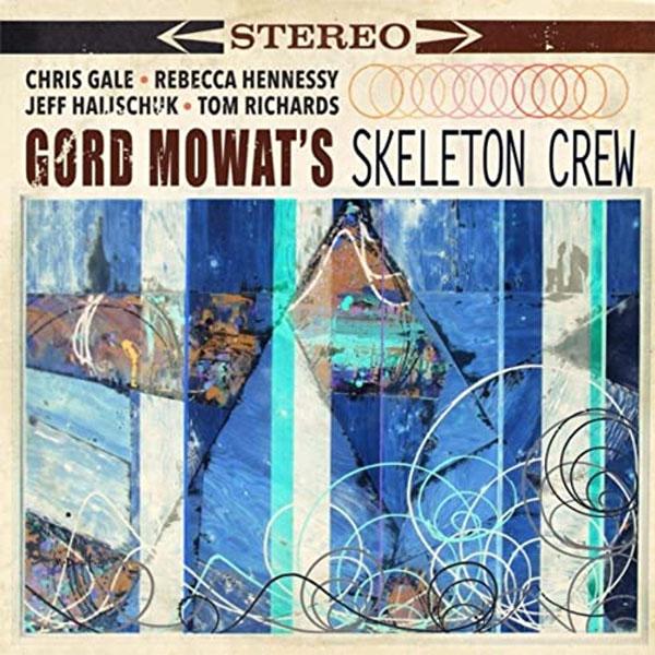 CD cover: Gord Mowat's Skeleton Crew