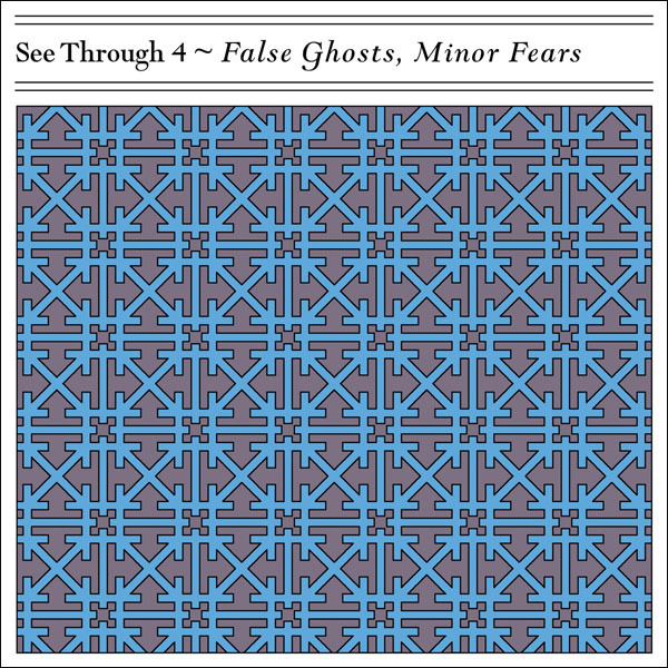 CD cover: See Through 4 · False Ghosts, Minor Fears
